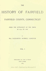 THE HISTORY OF FAIRFIELD, Fairfield County, Connecticut, Vol. I