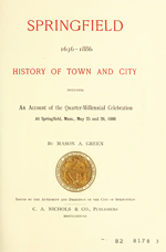 Springfield 1636-1886, History of Town and City, by Mason A. Green 1888 (46MB PDF)